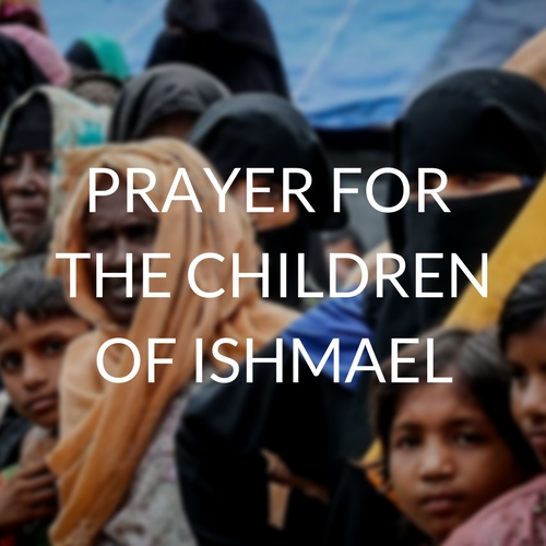 PRAYER FOR THE CHILDREN OF ISHMAEL