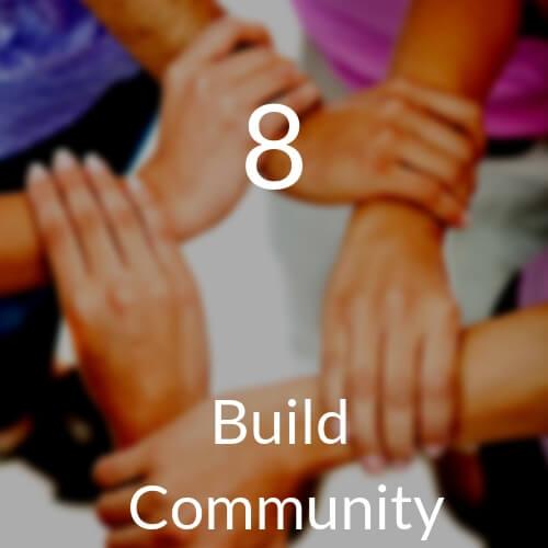 8 Build Community